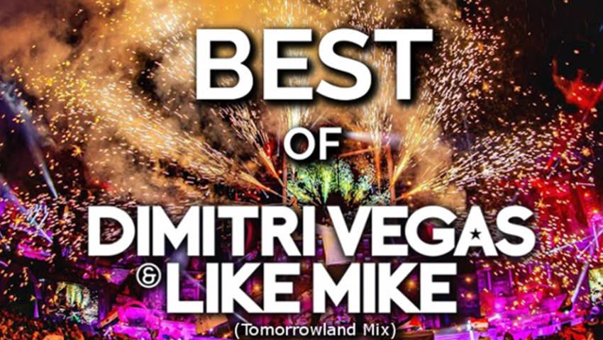 Best Of Dimitri Vegas & Like Mike (Tomorrowland Mix)