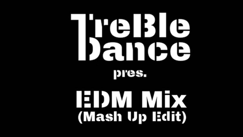 TreBle Dance – EDM Mix (Mash Up Edit)