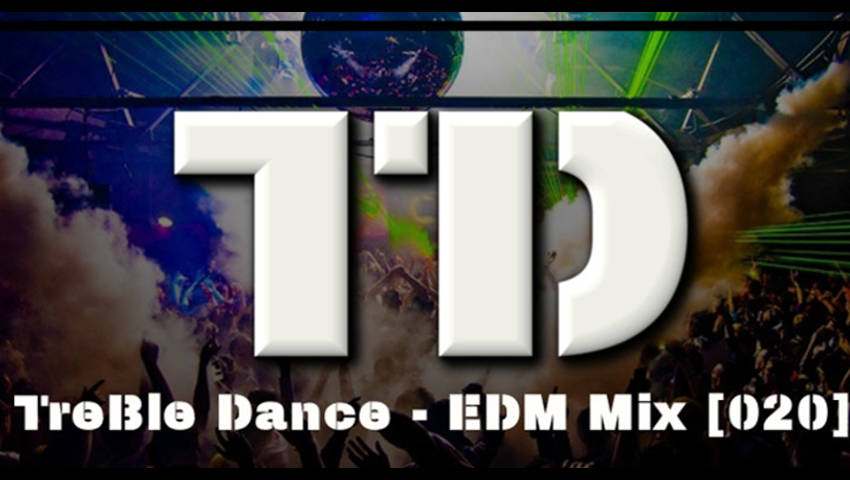 TreBle Dance – EDM Mix [020]
