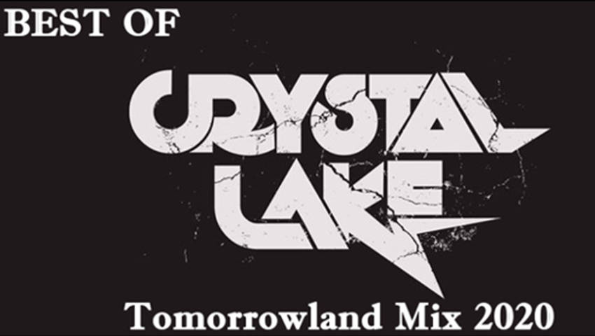 Best Of Crystal Lake (Tomorrowland Mix 2020)